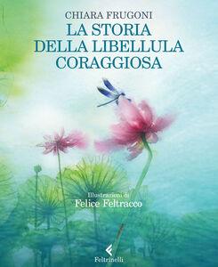 Libro La storia della libellula coraggiosa Chiara Frugoni
