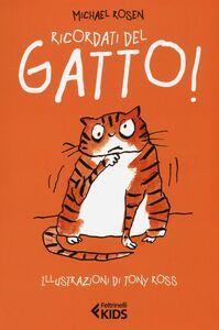 Foto Cover di Ricordati del gatto!, Libro di Michael Rosen, edito da Feltrinelli