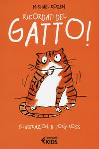 Libro Ricordati del gatto! Michael Rosen