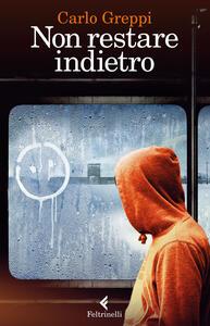 Non restare indietro - Carlo Greppi - copertina