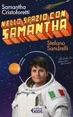 Libro Nello spazio con Samantha Samantha Cristoforetti Stefano Sandrelli