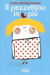 Foto Cover di Il pezzettino in più, Libro di Cristina Sánchez-Andrade, edito da Feltrinelli