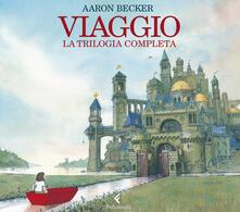 Ipabsantonioabatetrino.it Viaggio. La trilogia completa. Ediz. illustrata Image