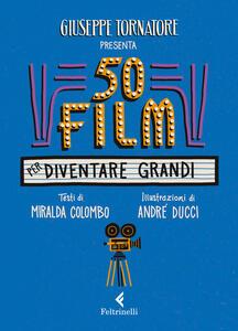 Libro 50 film per diventare grandi Giuseppe Tornatore Miralda Colombo