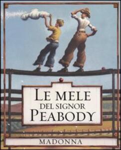 Le mele del signor Peabody - Madonna,Loren Long - copertina