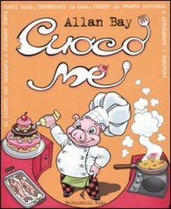 Foto Cover di Cuoco me, Libro di Allan Bay, edito da Feltrinelli