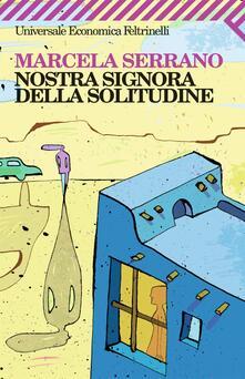 Nostra Signora della solitudine - M. Finassi Parolo,Marcela Serrano - ebook