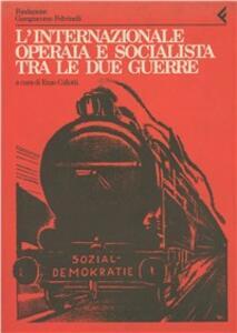 Annali della Fondazione Giangiacomo Feltrinelli (1983-1984). L'Internazionale operaia e socialista tra le due guerre - copertina