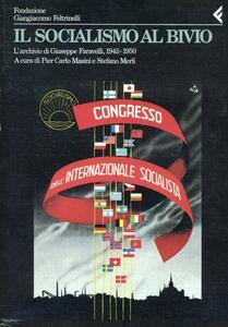 Annali della Fondazione Giangiacomo Feltrinelli (1988-1989). Il socialismo al bivio. L'archivio di Giuseppe Faravelli 1945-1950 - copertina