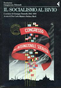 Libro Annali della Fondazione Giangiacomo Feltrinelli (1988-1989). Il socialismo al bivio. L'archivio di Giuseppe Faravelli 1945-1950