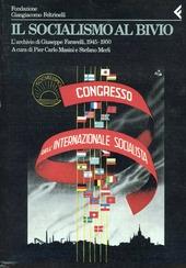 Annali della Fondazione Giangiacomo Feltrinelli (1988-1989). Il socialismo al bivio. L'archivio di Giuseppe Faravelli 1945-1950