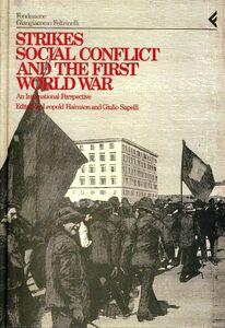 Libro Annali della Fondazione Giangiacomo Feltrinelli (1990-1991). Strikes, social conflict and the first world war. An international perspective