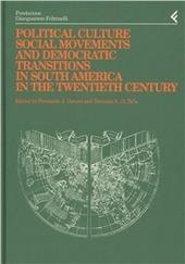 Annali della Fondazione Giangiacomo Feltrinelli (1996). Political culture, social movements and democratic transitions in South America
