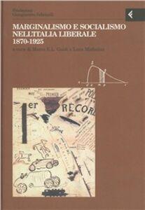 Foto Cover di Annali della Fondazione Giangiacomo Feltrinelli (1999). Marginalismo e socialismo nell'Italia liberale 1870-1925, Libro di  edito da Feltrinelli