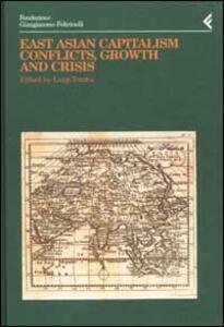 Annali della Fondazione Giangiacomo Feltrinelli (2000). East Asian Capitalism. Conflicts, growth and crisis - copertina