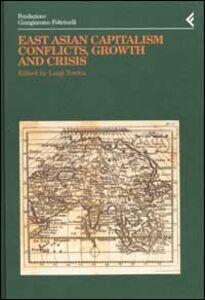 Libro Annali della Fondazione Giangiacomo Feltrinelli (2000). East Asian Capitalism. Conflicts, growth and crisis