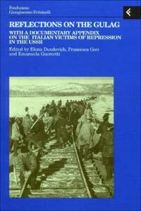 Reflections on the gulag. With a documentary appendix on the italian victims of repression in the USSR - copertina