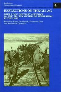 Libro Reflections on the gulag. With a documentary appendix on the italian victims of repression in the USSR