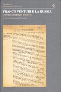 Libro Franco Venturi e la Russia. Con documenti inediti