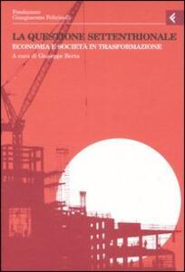 Annali della Fondazione Giangiacomo Feltrinelli (2005). La questione settentrionale. Economia e società in trasformazione - copertina
