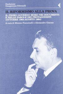 Foto Cover di Il riformismo alla prova. Il primo governo Moro nei documenti e nelle parole dei protagonisti (ottobre 1963-agosto 1964), Libro di  edito da Feltrinelli