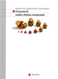 Elementi di analisi chimica strumentale. Con espansione online. Per gli Ist. Tecnici e professionali - Cozzi Renato Protti Pierpaolo Ruaro Tarcisio - wuz.it