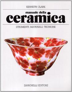 Manuale della ceramica - Kenneth Clark - copertina