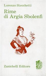 Rime di Argia Sbolenfi - Lorenzo Stecchetti - copertina