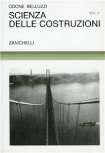 Scienza delle costruzioni. Vol. 3 - Odone Belluzzi - copertina
