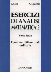 Esercizi di analisi matematica 2. Vol. 3: Equazioni differenziali ordinarie. - Sandro Salsa,Annamaria Squellati Marinoni - copertina