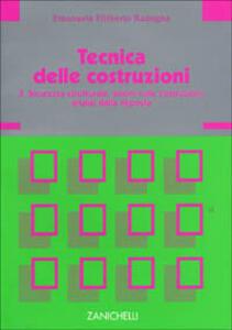 Tecnica delle costruzioni. Vol. 3: Sicurezza strutturale, azione sulle costruzioni, analisi della risposta.