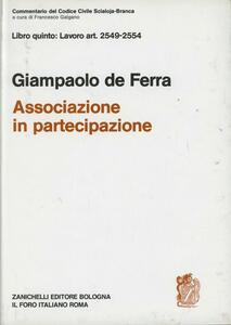 Commentario al Codice civile. Associazione in partecipazione (artt. 2549-2554 del Cod. Civ.) - Giampaolo De Ferra - copertina