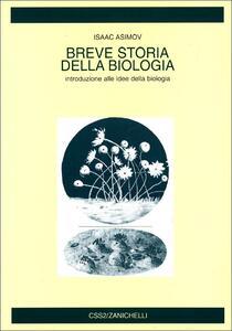 Breve storia della biologia. Introduzione alle idee della biologia