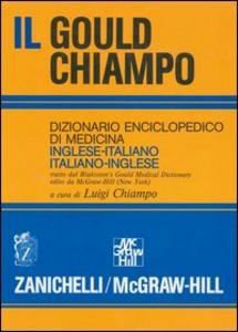 Libro Il gould Chiampo. Dizionario enciclopedico di medicina inglese-italiano, italiano-inglese. Ediz. bilingue