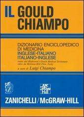 Il gould Chiampo. Dizionario enciclopedico di medicina inglese-italiano, italiano-inglese