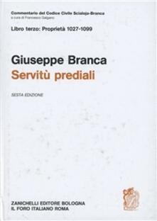 Commentario al Codice civile. Servitù prediali (artt. 1027-1099 del Cod. Civ.).pdf