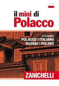 Foto Cover di Il mini di polacco. Dizionario polacco-italiano, italiano-polacco, Libro di  edito da Zanichelli