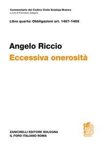 Libro quarto: artt. 1467-1469. Eccessiva onerosità - Angelo Riccio - copertina