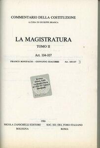 Libro Commentario della Costituzione. La magistratura (artt. 104-107) Franco Bonifacio , Giovanni Giacobbe