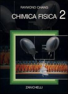 Chimica fisica. Vol. 2 - Raymond Chang - copertina