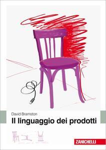 Il linguaggio dei prodotti - David Bramston - copertina