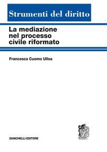 La mediazione nel processo civile riformato - Francesca Cuomo Ulloa - copertina