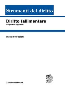 Foto Cover di Diritto fallimentare. Un profilo organico, Libro di Massimo Fabiani, edito da Zanichelli