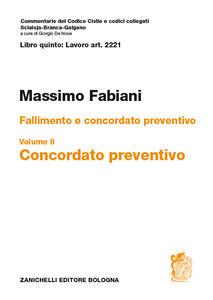 Art. 2221. Fallimento e concordato preventivo. Vol. 2: Concordato preventivo. - Massimo Fabiani - copertina