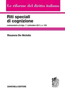 Libro Riti speciali di cognizione. Commentario al d.lgs. 1° settembre 2011, n.150 Rosanna De Nictolis