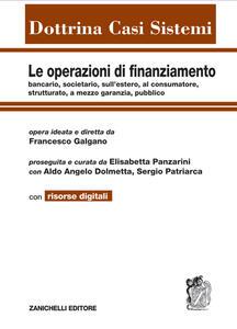 Le operazioni di finanziamento bancario, societario, sull'estero, al consumatore, strutturato, a mezzo garanzia, pubblico. Con e-book - Francesco Galgano - copertina
