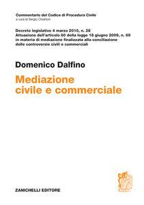Libro Decreto legislativo 4 marzo 2010, n. 28. Mediazione civile e commerciale Domenico Dalfino