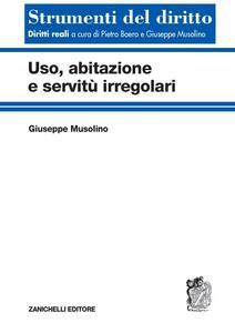 Uso, abitazione e servitù irregolari - Giuseppe Musolino - copertina