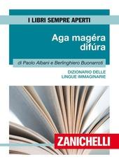 Aga magéra difùra. Dizionario delle lingue immaginarie