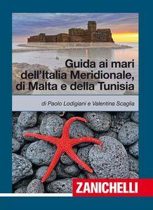 Libro Guida ai mari dell'Italia meridionale, Malta e Tunisia Paolo Lodigiani , Valentina Scaglia